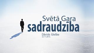 Svētā Gara sadraudzība | Dāvids Gleške