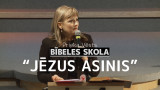 Jēzus asinis   Bībeles skola 2017