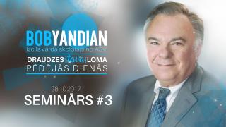 Seminārs #3 | Bob Yandian