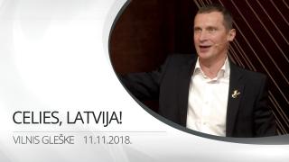 Celies, Latvija! | Vilnis Gleške