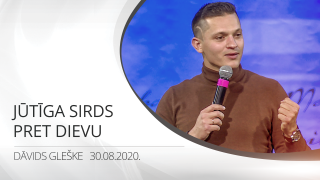 Jūtīga sirds pret Dievu | Dāvids Gleške